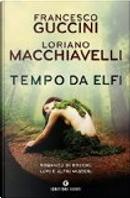 Tempo da elfi by Francesco Guccini, Loriano Macchiavelli