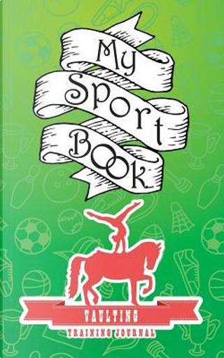My sport book - Vaulting training journal by Till Hunter