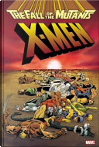 X-Men: Fall of the Mutants Omnibus by Ann Nocenti, Chris Claremont, Louise Simonson, Mark Gruenwald, Steve Englehart