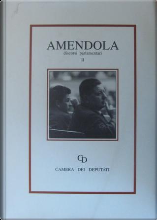 Giorgio Amendola - Discorsi parlamentari by Giorgio Amendola