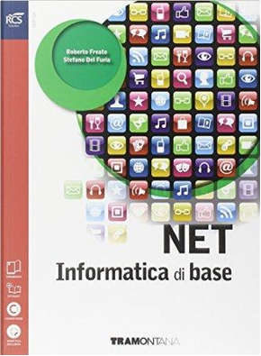Net. Informatica di base. Per le Scuole superiori. Con espansione online by Stefano Del Furia