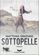 Sottopelle by Matthias Graziani