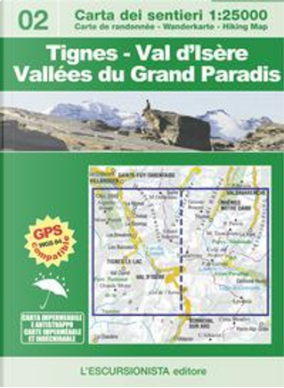 Tignes-Val d'Isère-Vallées du Grand Paradis. Ediz. italiana, inglese, tedesca e francese. Con carta escursionistica 1 by Luca Zavatta