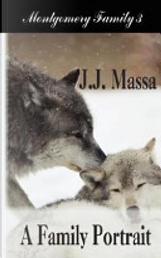 A Family Portrait by J. J. Massa