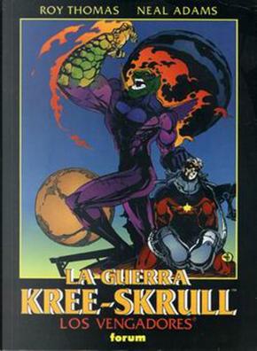 Los Vengadores: La guerra Kree-Skrull by Roy Thomas