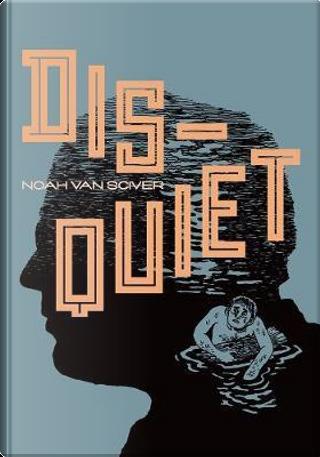 Disquiet by Noah Van Sciver