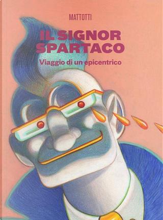 Il signor Spartaco by Lorenzo Mattotti