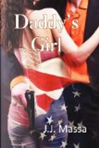 Daddy's Girl by J. J. Massa