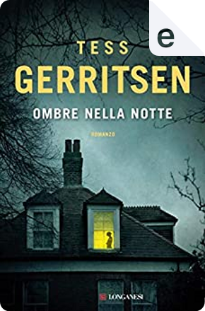 Ombre nella notte by Tess Gerritsen
