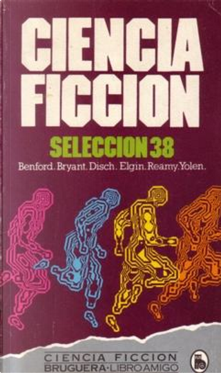 Ciencia ficción 38 by Edward Bryant, Gregory Benford, Jane Yolen, Suzette Haden Elgin, Thomas M. Disch, Tom Reamy