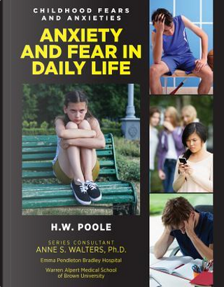 Anxiety and Fear in Daily Life by H. W. Poole