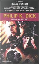 Visioni dal futuro by Philip K. Dick