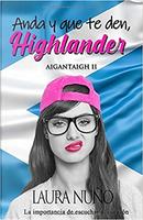 Anda y que te den, Highlander by Laura Nuño