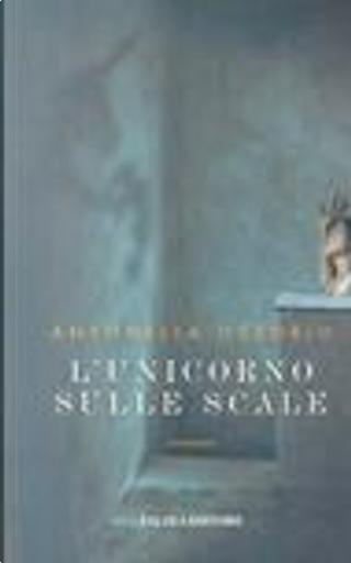 L'unicorno sulle scale by Antonella Ossorio