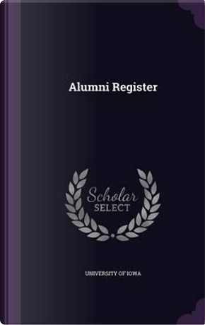 Alumni Register by University of Iowa