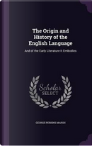 The Origin and History of the English Language by George Perkins Marsh