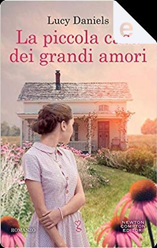 La piccola casa dei grandi amori by Lucy Daniels
