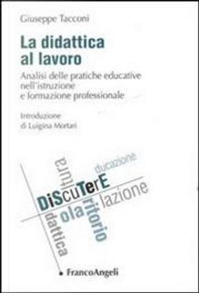 La didattica al lavoro by Giuseppe Tacconi