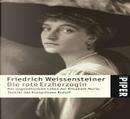 Die rote Erzherzogin by Friedrich Weissensteiner