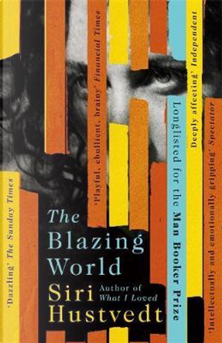 The blazing world by Siri Hustvedt