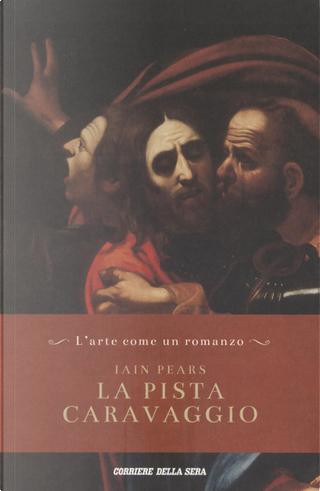 La pista Caravaggio by Iain Pears