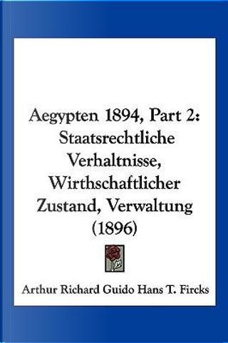 Aegypten 1894, Part 2 by Arthur Richard Guido Hans T. Fircks