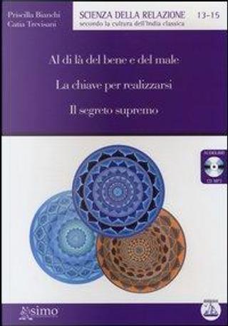 Al di là del bene e del male-La chiave per realizzarsi-Il segreto supremo. Audiolibro. CD Audio formato MP3 by Priscilla Bianchi
