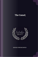 The Camel; by George Perkins Marsh