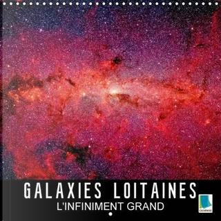 Galaxies lointaines - l'infiniment grand by Calvendo Verlag GmbH