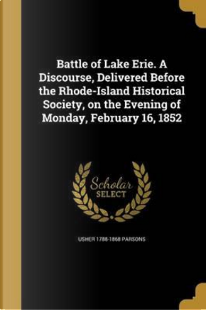 BATTLE OF LAKE ERIE A DISCOURS by Usher 1788-1868 Parsons