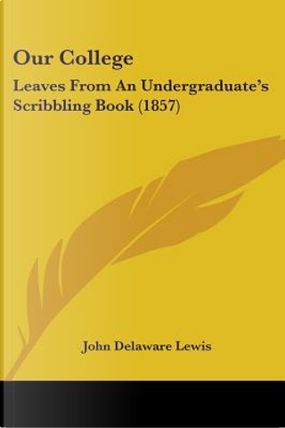 Our College by John Delaware Lewis