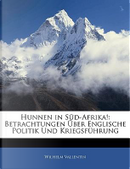 Hunnen in Süd-Afrika! by Wilhelm Vallentin