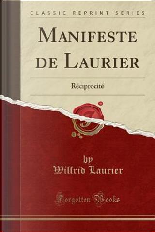Manifeste de Laurier by Wilfrid Laurier