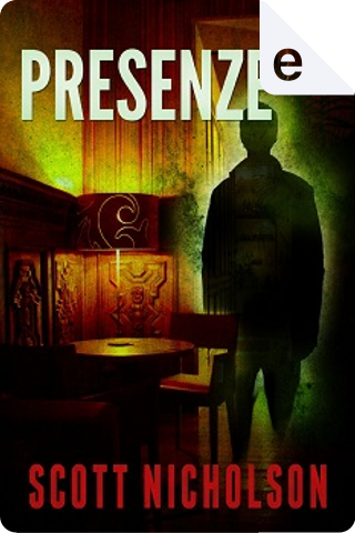 Presenze by Scott Nicholson