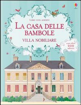 La casa delle bambole. Villa nobiliare. Con adesivi. Ediz. illustrata by Megan Cullis