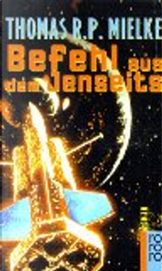 Befehl aus dem Jenseits by Thomas R. P. Mielke