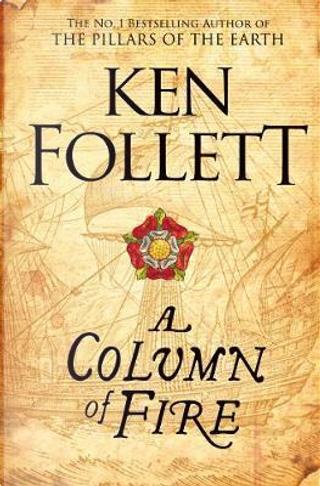 Column of Fire by Ken Follett