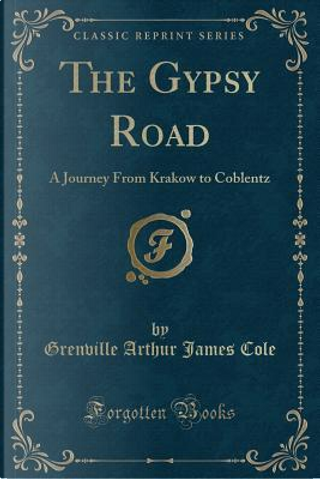 The Gypsy Road by Grenville Arthur James Cole