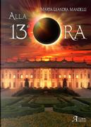 Alla 13ª ora by Marta Leandra Mandelli