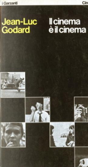 Il cinema è il cinema by Jean-Luc Godard
