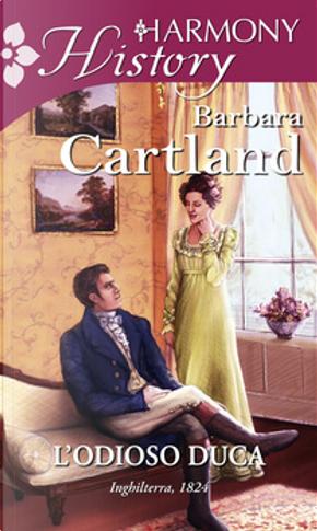 L'odioso duca by Barbara Cartland