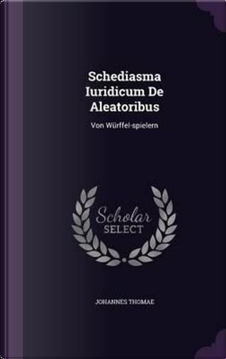 Schediasma Iuridicum de Aleatoribus by Johannes Thomae