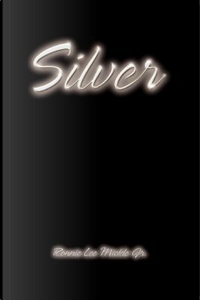 Silver by Ronnielee, Jr. Mickle