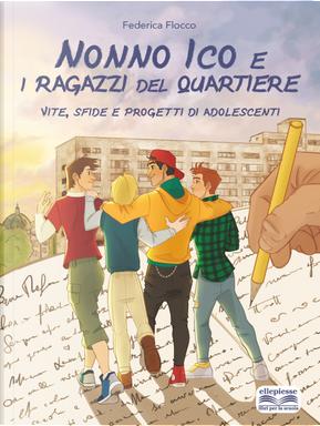 Nonno Ico e i ragazzi del quartiere by Federica Flocco