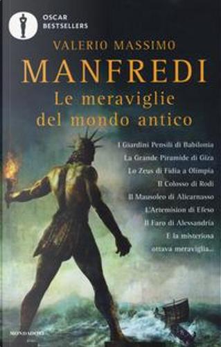 Le meraviglie del mondo antico by Valerio Massimo Manfredi