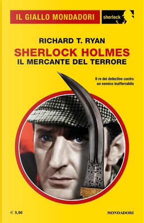 Sherlock Holmes: Il mercante del terrore by Richard T. Ryan