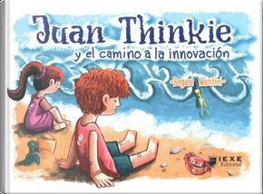 Juan Thinkie y el camino a la innovación by Bogart Montiel Reyna