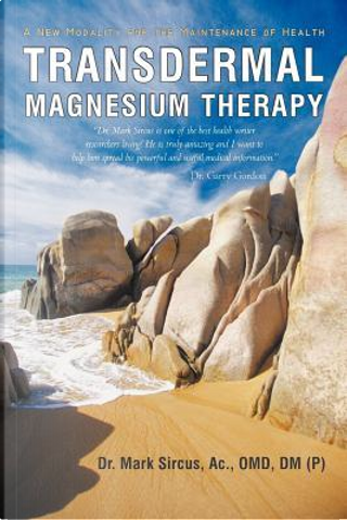 Transdermal Magnesium Therapy by Mark Sircus