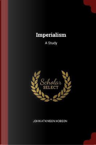 Imperialism by John Atkinson Hobson