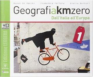Geografia a km 0. Ediz. leggera. Per la Scuola media. Con e-book. Con espansione online by R. De Marchi